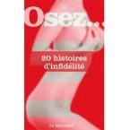 Osez...20 Histoires d'infidélité